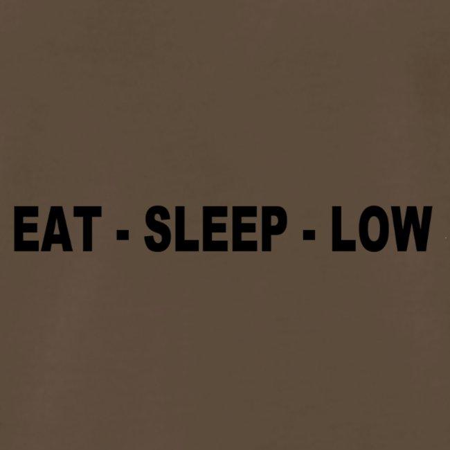 Eat. Sleep. Low