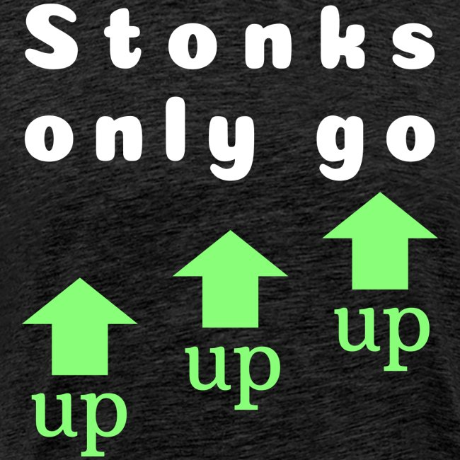 Stonks only go up up up