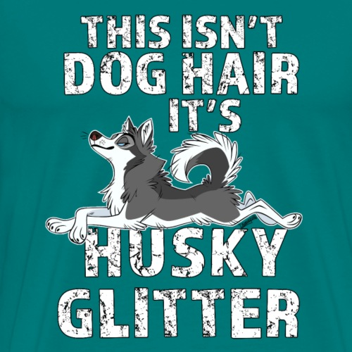This Isn't Dog Hair It's Husky Glitter - Men's Premium T-Shirt
