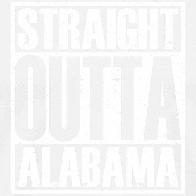 Straight Outta Alabama