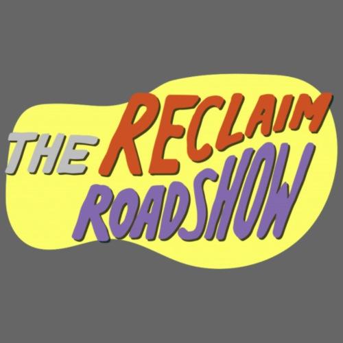 Reclaim Roadshow Sticker - Men's Premium T-Shirt