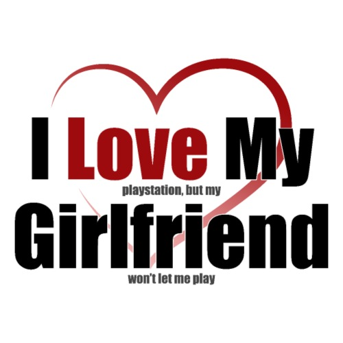 I Love My Girlfriend - Clothes for Gamers - Men's Premium T-Shirt