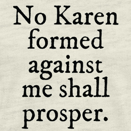 No Karen - Men's Premium T-Shirt