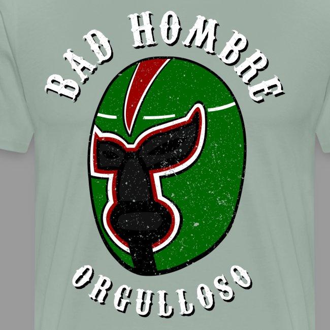 Proud Bad Hombre (Bad Hombre Orgulloso)