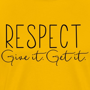 Respect. Give It. Get It. - Men's Premium T-Shirt