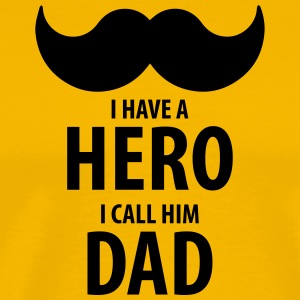 I have a HERO, I call him DAD - Men's Premium T-Shirt