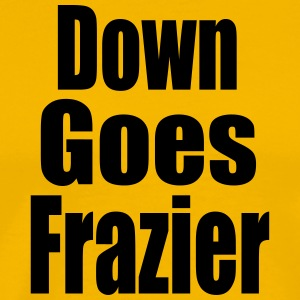 Down Goes Frazier - Men's Premium T-Shirt