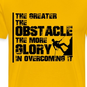 The greater the obstacle T-shirt design - Men's Premium T-Shirt