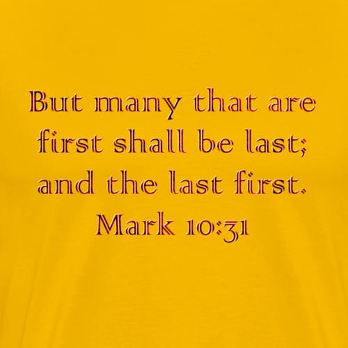 Mark 10:31 - Men's Premium T-Shirt