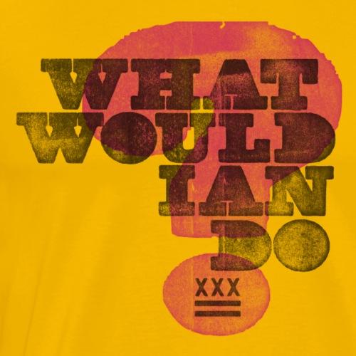 What would Ian do? - Men's Premium T-Shirt