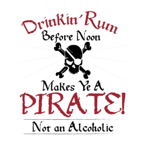 Drinking Rum Before Noon Makes Ye a Pirate, Light - Men's Premium T-Shirt