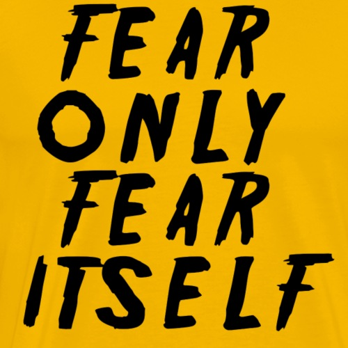 fear black - Men's Premium T-Shirt