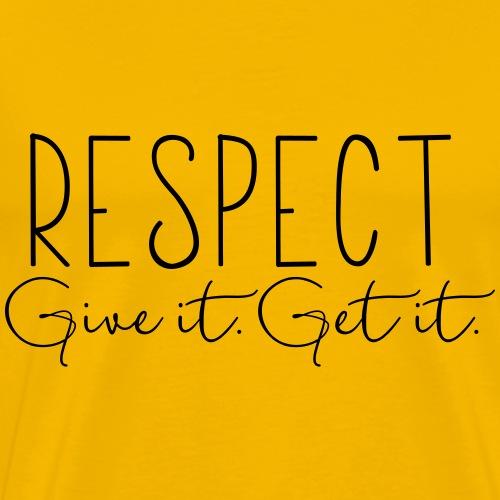 Respect. Give It. Get It. - Men's Premium T-Shirt