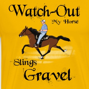 Watch out my horse Slings Gravel - Men's Premium T-Shirt