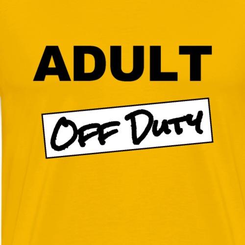 Off Duty Adult -Adult Off Duty - Men's Premium T-Shirt