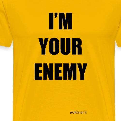 I'm Your Enemy, competition, sports - Men's Premium T-Shirt