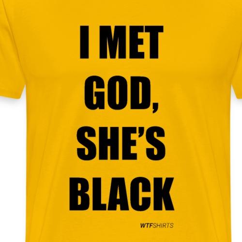 I met God She's Black, celebrity inspired - Men's Premium T-Shirt