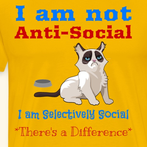 Funny I am not anti social I am Selectively social - Men's Premium T-Shirt