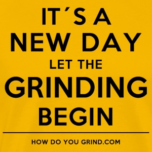 It's A Grindset - New Day Grinding Black - Men's Premium T-Shirt