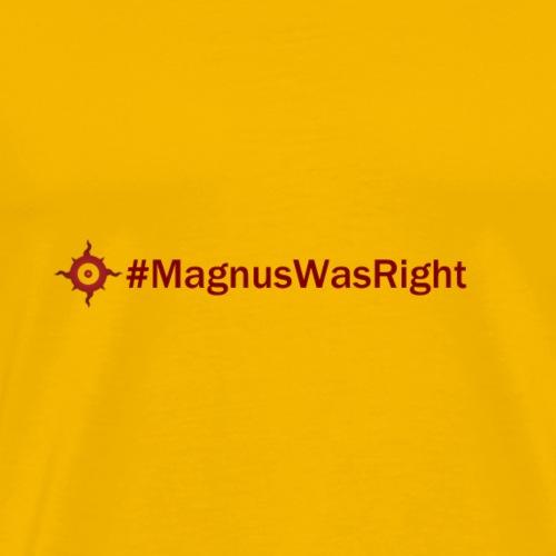 MagnusWasRight - Men's Premium T-Shirt