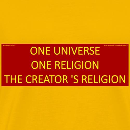 One universe one religion the Creator's religion. - Men's Premium T-Shirt