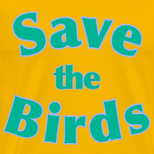Save the Birds - Men's Premium T-Shirt