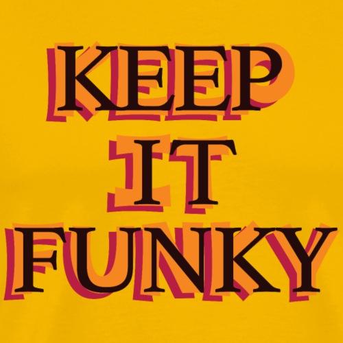 Funk T-Shirt - keep it funky - Men's Premium T-Shirt
