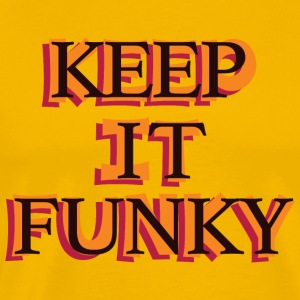 Funk T-Shirt - keep it funky - Men's Premium T-Shirt
