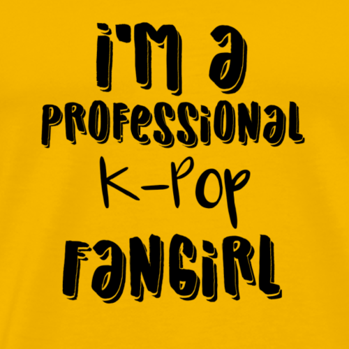 I'm a Professional K-Pop Fangirl - Men's Premium T-Shirt