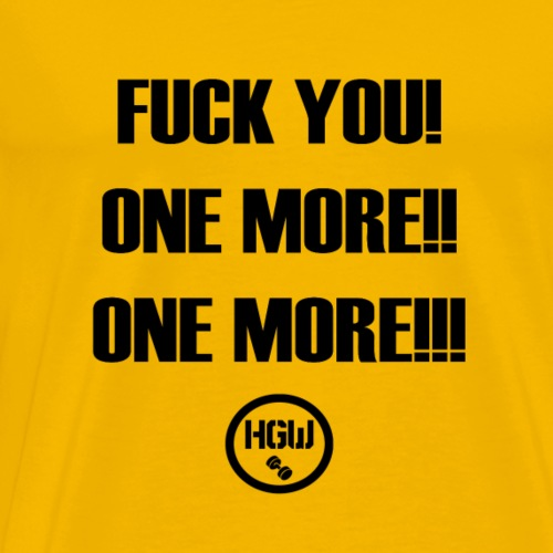 FUCK YOU ONE MORE - Motivation - Men's Premium T-Shirt