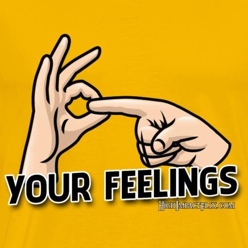 EFF Your feelings - Men's Premium T-Shirt