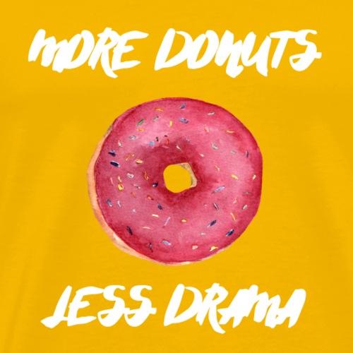 More Donuts, Less Drama - White Lettering - Men's Premium T-Shirt