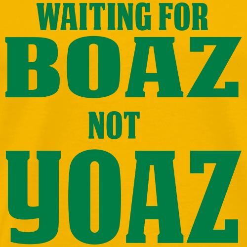 Waiting for Boaz Not Yoaz - Men's Premium T-Shirt