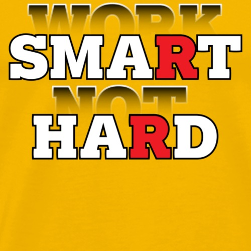 Work Smarter Not Harder - Men's Premium T-Shirt