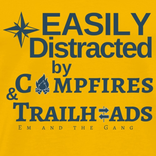 Easily Distracted by Campfires and Trailheads blue - Men's Premium T-Shirt