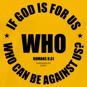 If God is for us who can be against us-Romans8 31 - Men's Premium T-Shirt