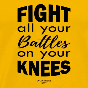 fight all your battles on your knees-Christian - Men's Premium T-Shirt