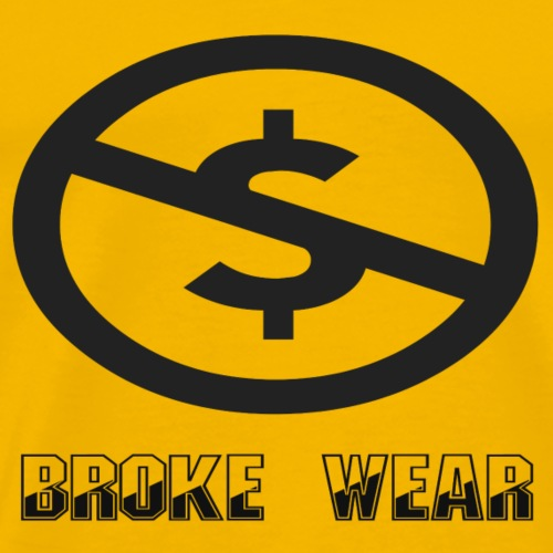 Broke Wear - Men's Premium T-Shirt