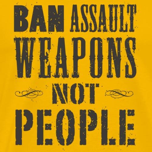 Ban Weapons Not People (dark print) - Men's Premium T-Shirt