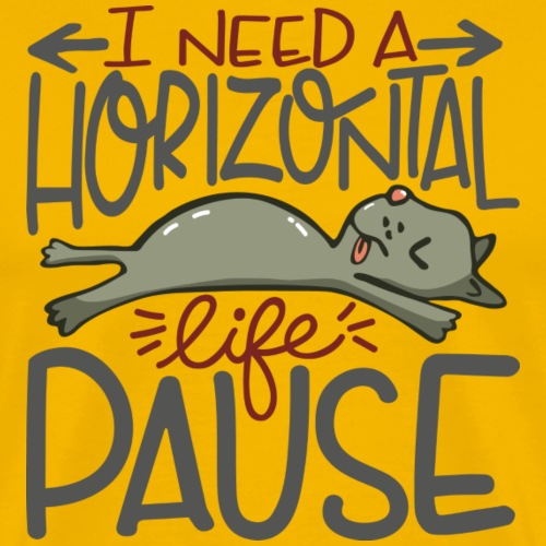I need a horizontal life break - Men's Premium T-Shirt