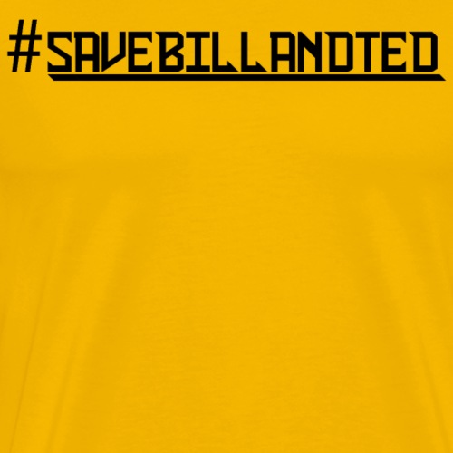 Wyld Save Bill and Ted - Men's Premium T-Shirt
