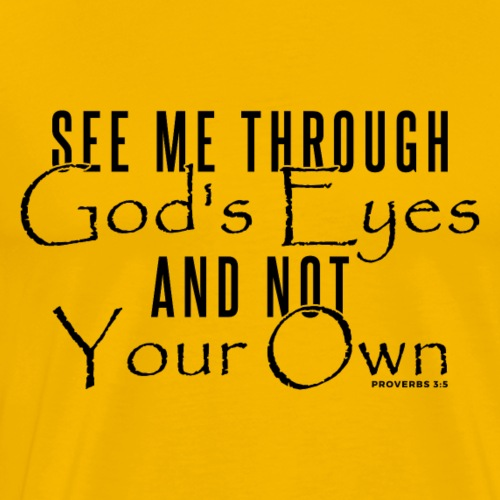 See Me Through God's Eyes - Men's Premium T-Shirt