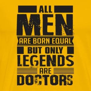 Doctors are legends - Men's Premium T-Shirt