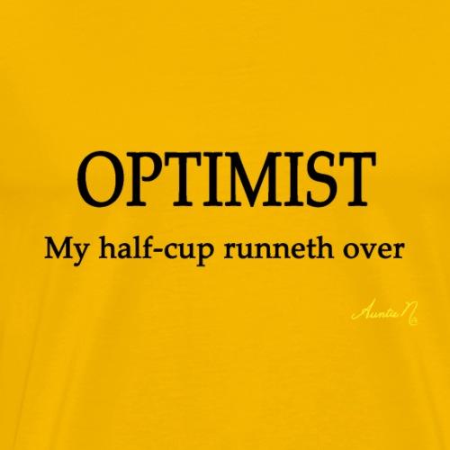 0114 OPTIMIST: My half-cup runneth over - Men's Premium T-Shirt