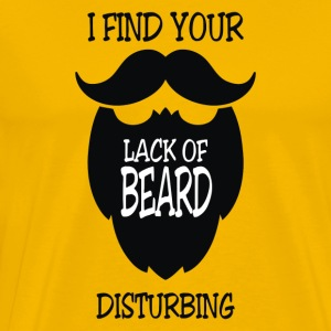 I Find Lack Of Beard Disturbing - Men's Premium T-Shirt