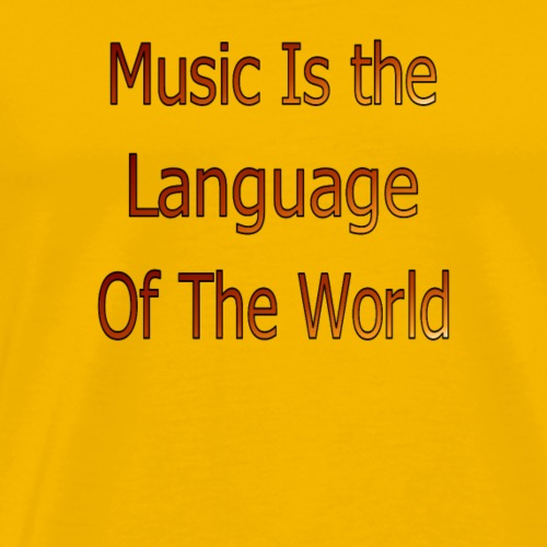 Music is the language of the world - Men's Premium T-Shirt