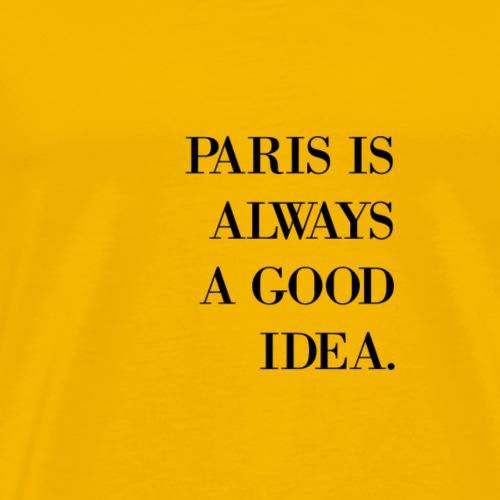 Paris Is Always A Good Idea - Men's Premium T-Shirt
