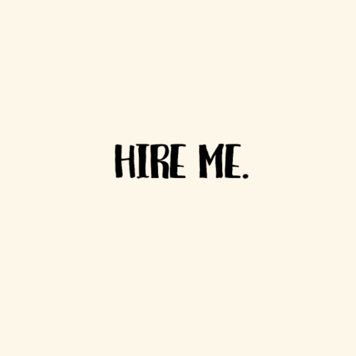 Hire Me. - Men's Premium T-Shirt