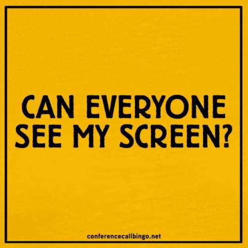 Conference Call Bingo: See my screen? - Men's Premium T-Shirt