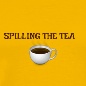 SPILLING THE TEA - Men's Premium T-Shirt